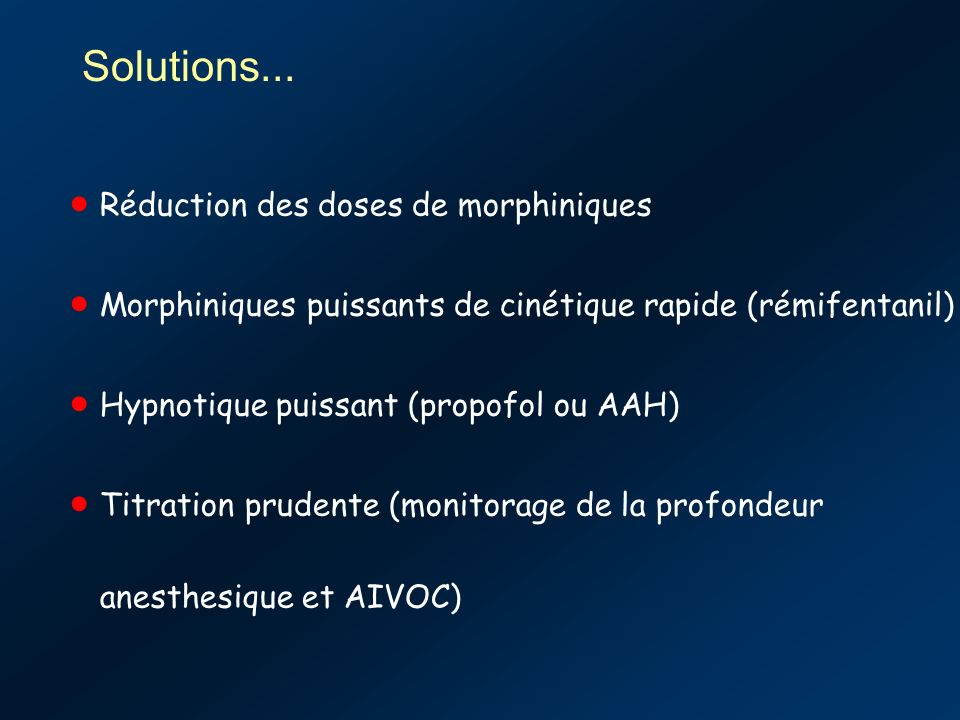 Solutions... Réduction des doses de morphiniques