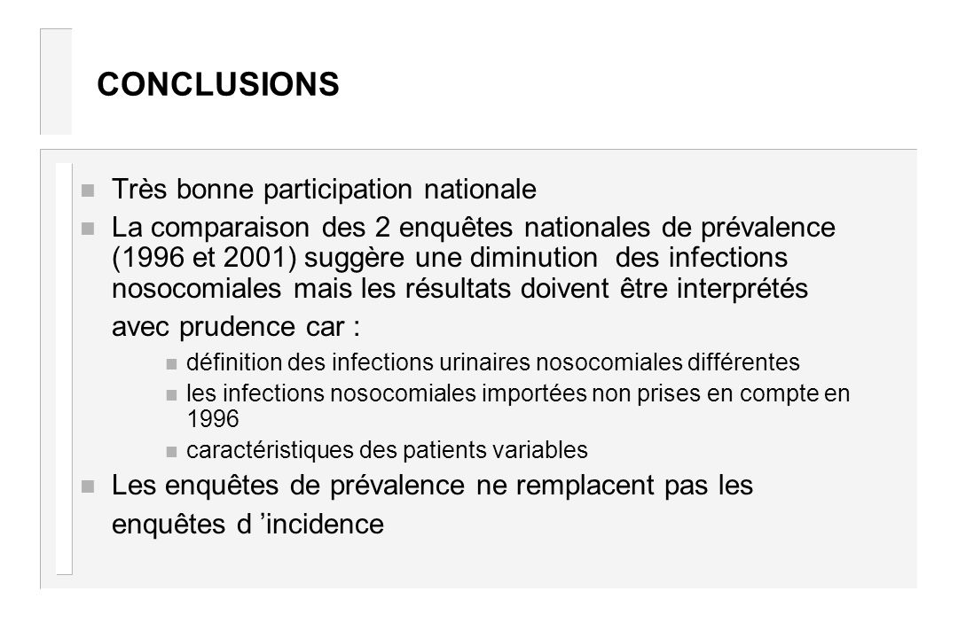 CONCLUSIONS Très bonne participation nationale