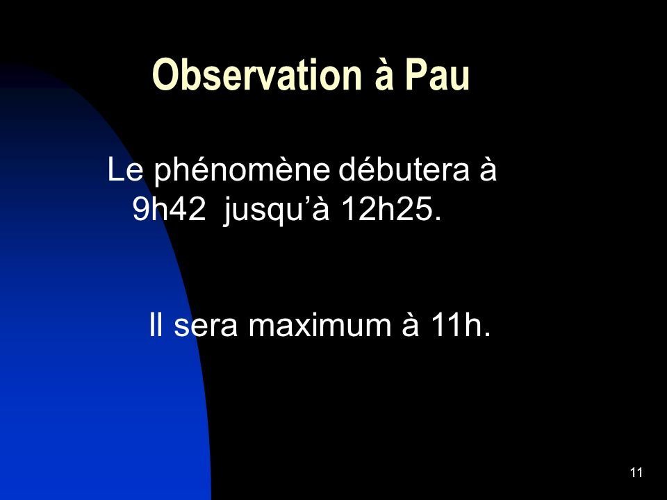 Observation à Pau Le phénomène débutera à 9h42 jusqu'à 12h25.