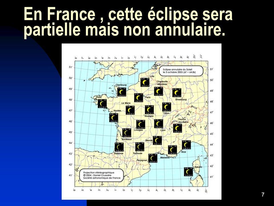 En France , cette éclipse sera partielle mais non annulaire.