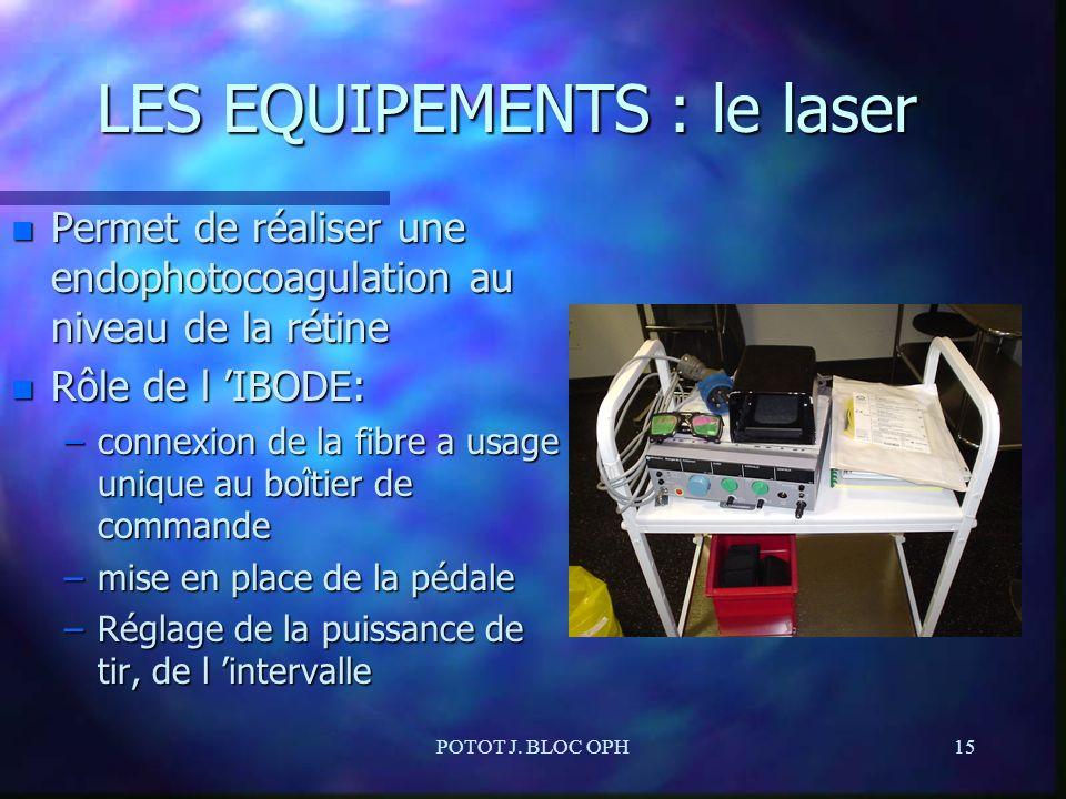LES EQUIPEMENTS : le laser