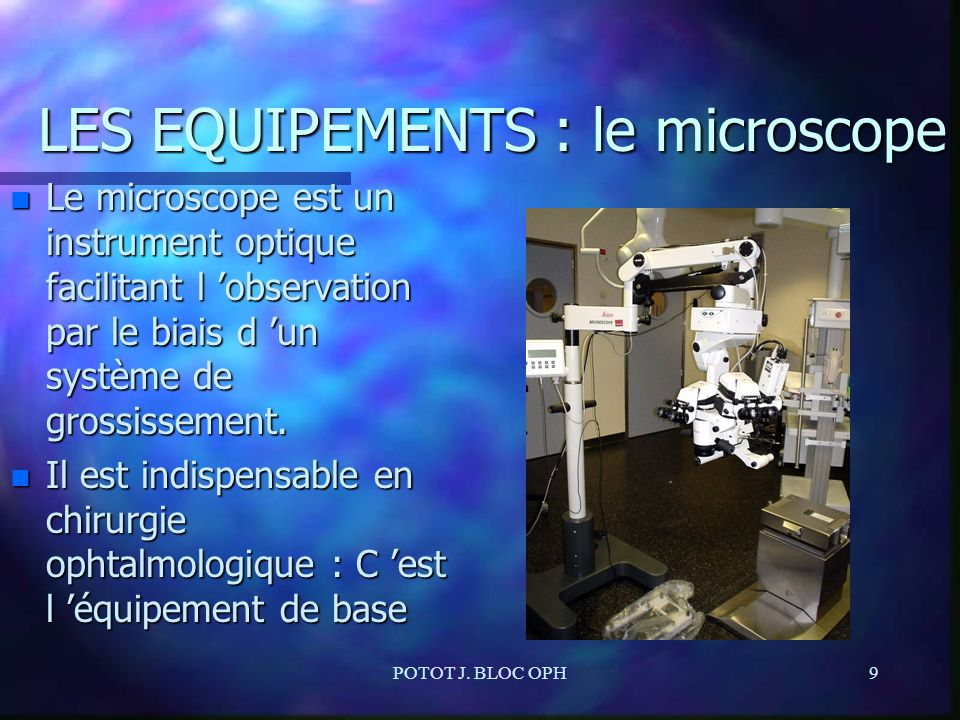 LES EQUIPEMENTS : le microscope