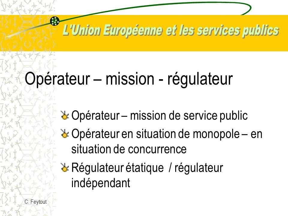Opérateur – mission - régulateur