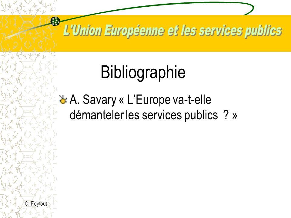 Bibliographie A. Savary « L'Europe va-t-elle démanteler les services publics » C. Feytout
