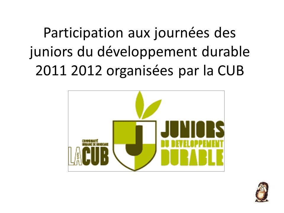 Participation aux journées des juniors du développement durable 2011 2012 organisées par la CUB