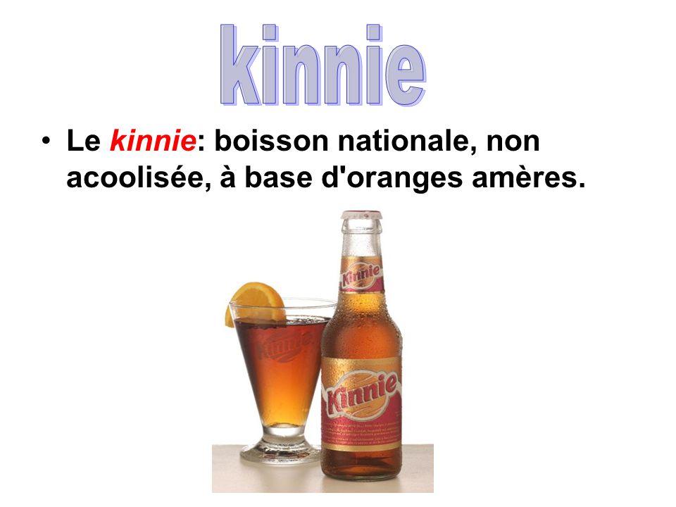 kinnie Le kinnie: boisson nationale, non acoolisée, à base d oranges amères.