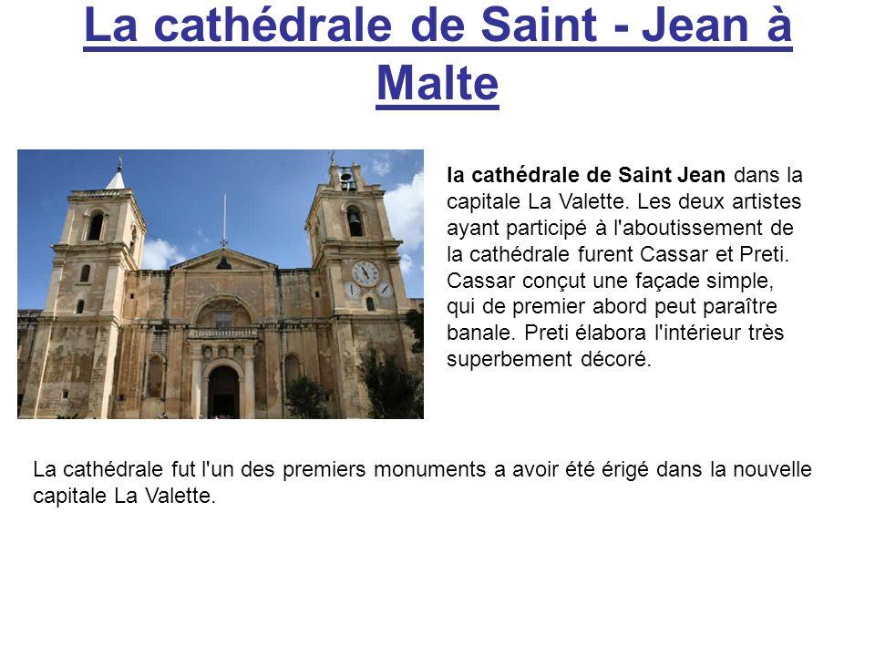 La cathédrale de Saint - Jean à Malte