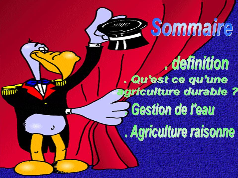 Sommaire.definition. Qu est ce qu une. agriculture durable .