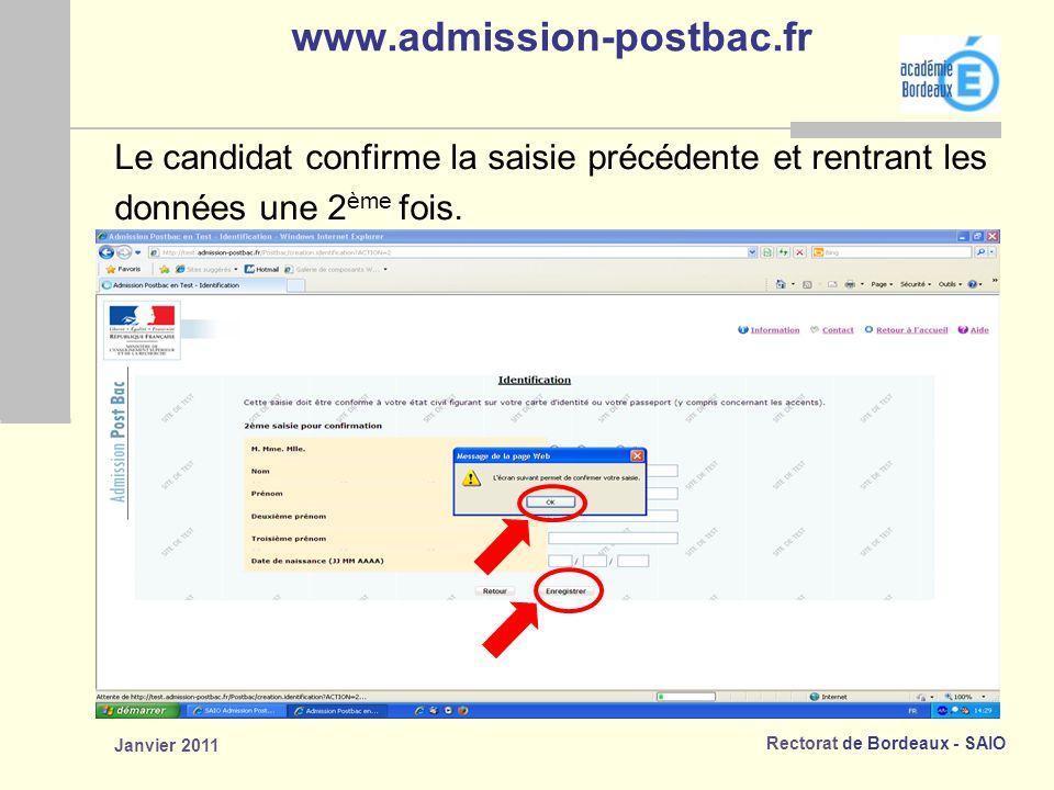 www.admission-postbac.fr Le candidat confirme la saisie précédente et rentrant les. données une 2ème fois.