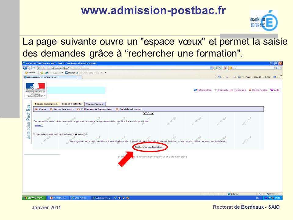 www.admission-postbac.fr La page suivante ouvre un espace vœux et permet la saisie. des demandes grâce à rechercher une formation .