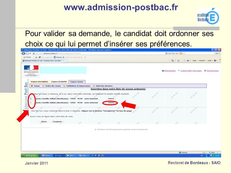 www.admission-postbac.fr Pour valider sa demande, le candidat doit ordonner ses. choix ce qui lui permet d'insérer ses préférences.