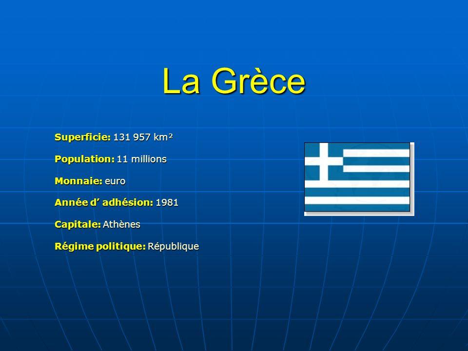 La Grèce Superficie: 131 957 km² Population: 11 millions Monnaie: euro