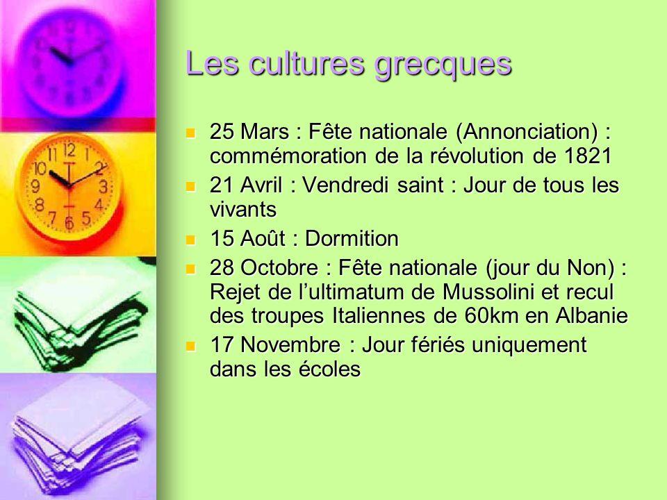 Les cultures grecques 25 Mars : Fête nationale (Annonciation) : commémoration de la révolution de 1821.