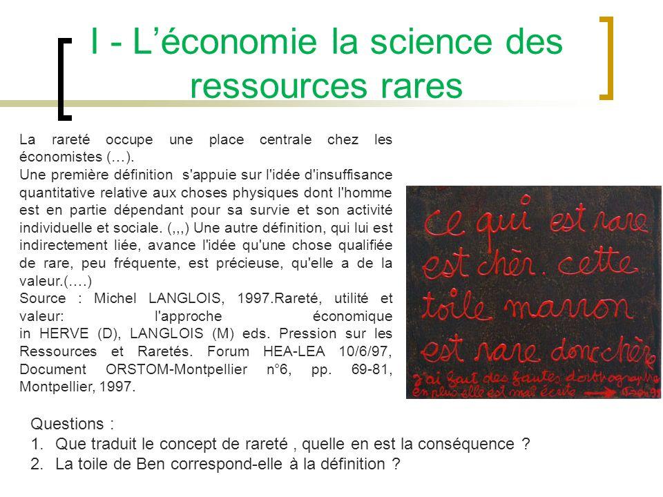 I - L'économie la science des ressources rares