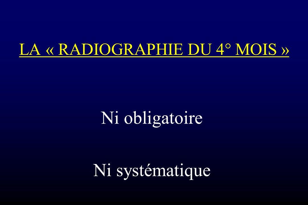 LA « RADIOGRAPHIE DU 4° MOIS »