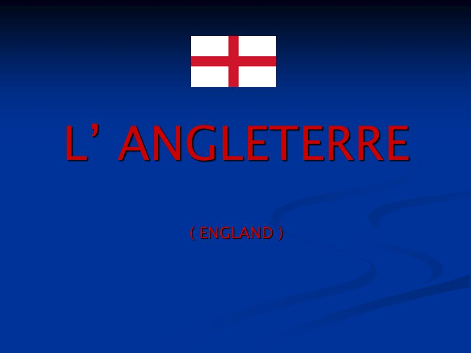 L' ANGLETERRE ( ENGLAND )