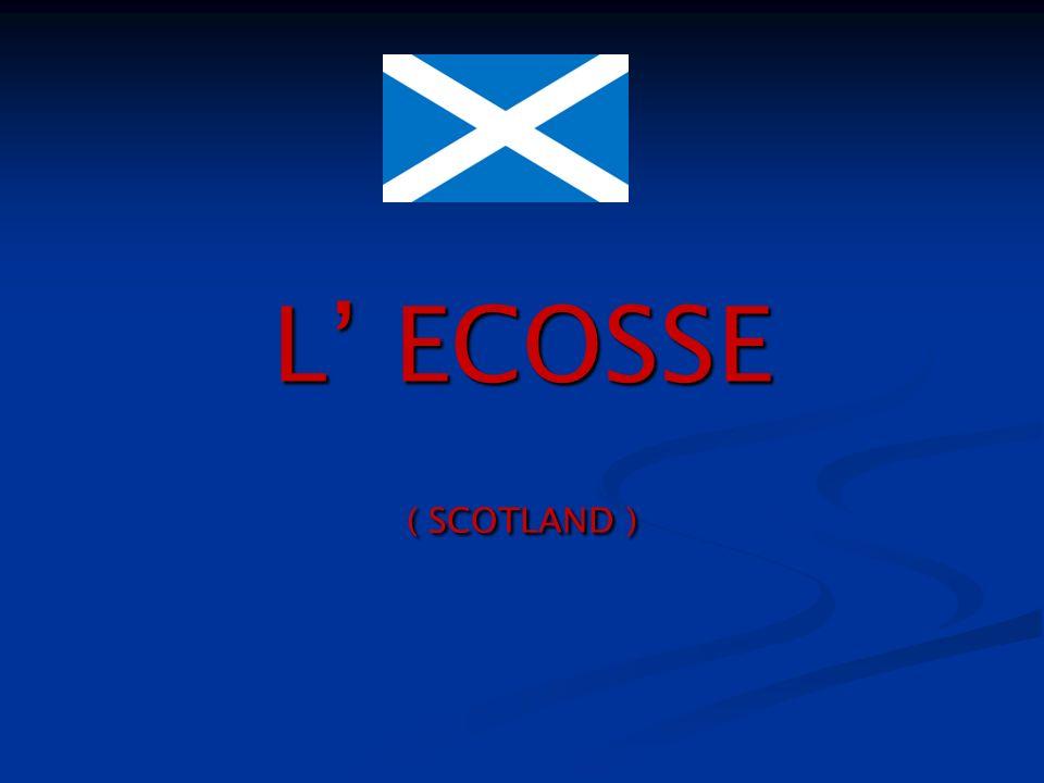 L' ECOSSE ( SCOTLAND )