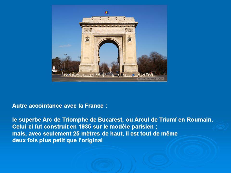 Autre accointance avec la France : le superbe Arc de Triomphe de Bucarest, ou Arcul de Triumf en Roumain.