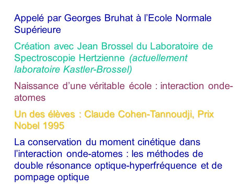 Appelé par Georges Bruhat à l'Ecole Normale Supérieure