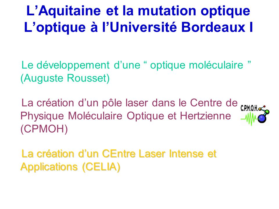 L'Aquitaine et la mutation optique L'optique à l'Université Bordeaux I