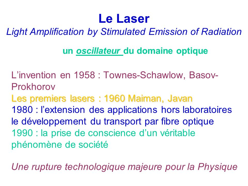Le Laser Light Amplification by Stimulated Emission of Radiation