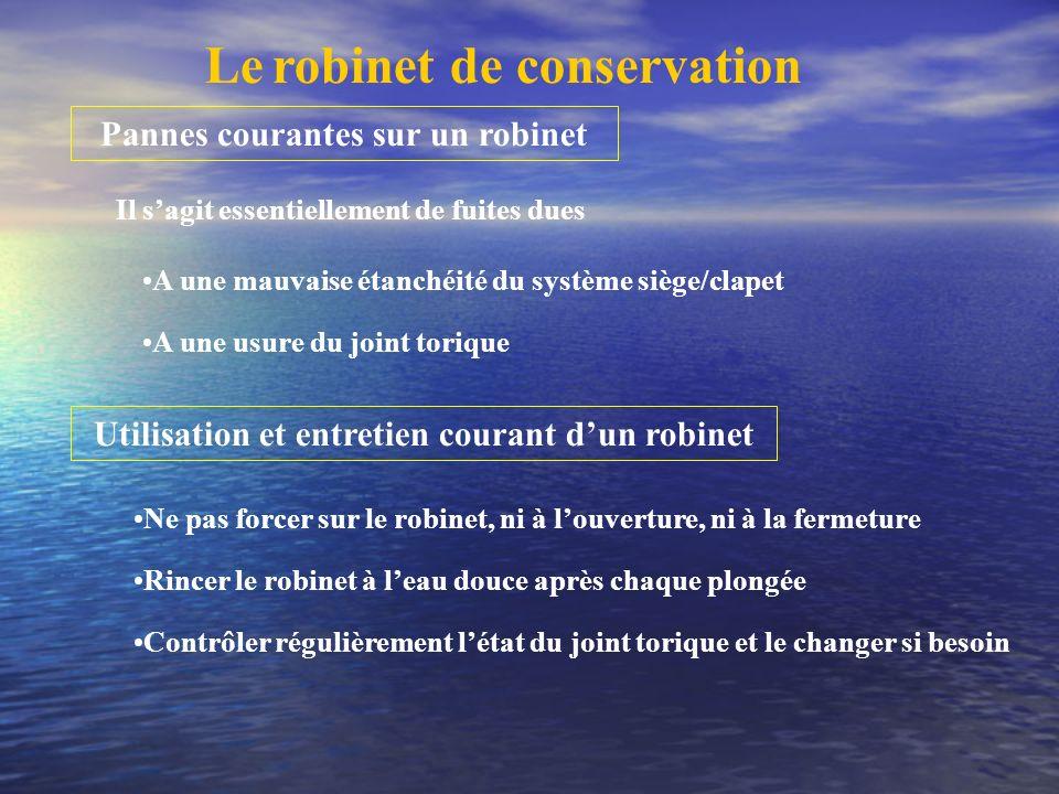 Le robinet de conservation