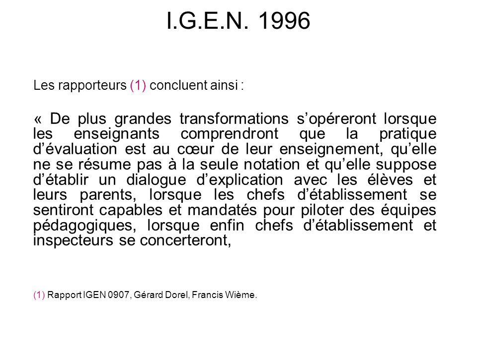 I.G.E.N. 1996 Les rapporteurs (1) concluent ainsi :