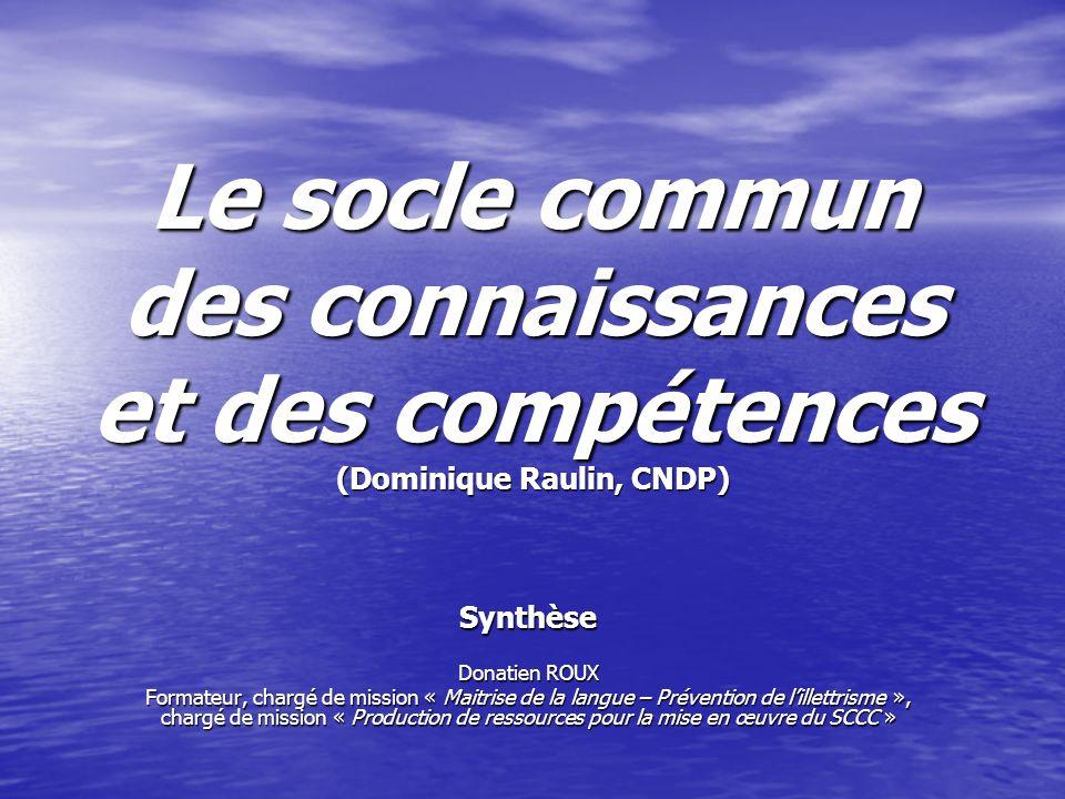 Le socle commun des connaissances et des compétences (Dominique Raulin, CNDP)