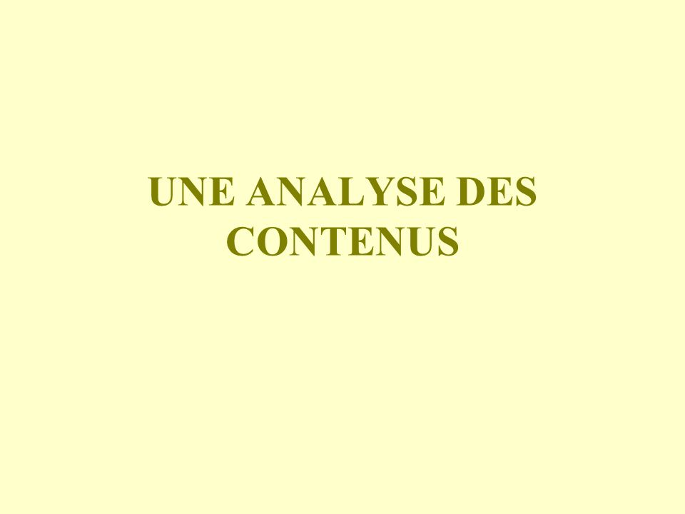 UNE ANALYSE DES CONTENUS