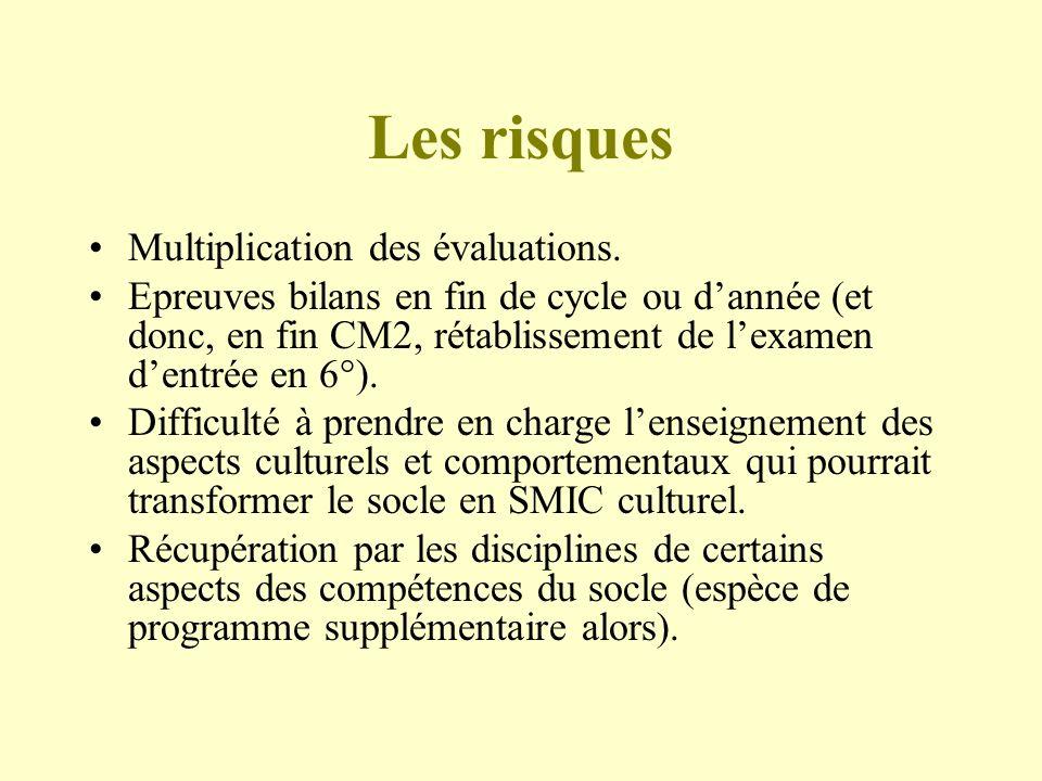 Les risques Multiplication des évaluations.