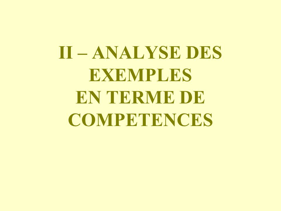 II – ANALYSE DES EXEMPLES EN TERME DE COMPETENCES