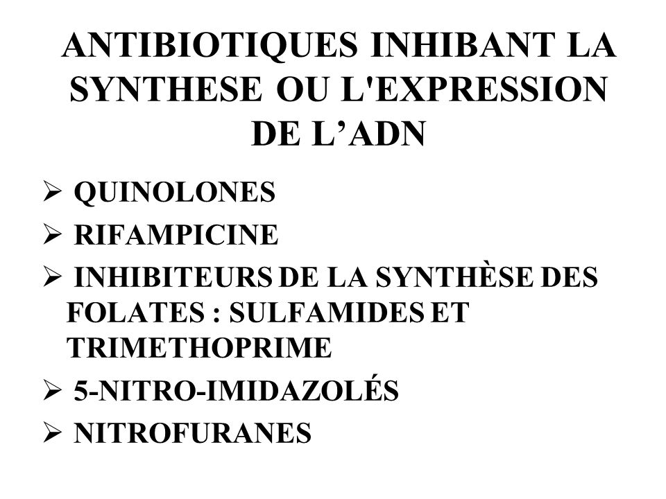 ANTIBIOTIQUES INHIBANT LA SYNTHESE OU L EXPRESSION DE L'ADN