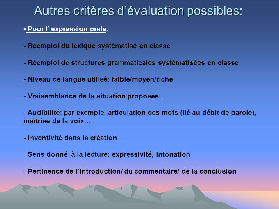 Autres critères d'évaluation possibles: