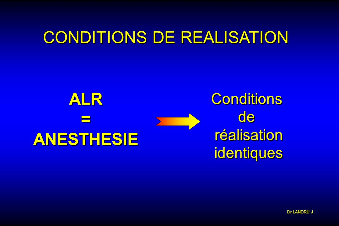CONDITIONS DE REALISATION