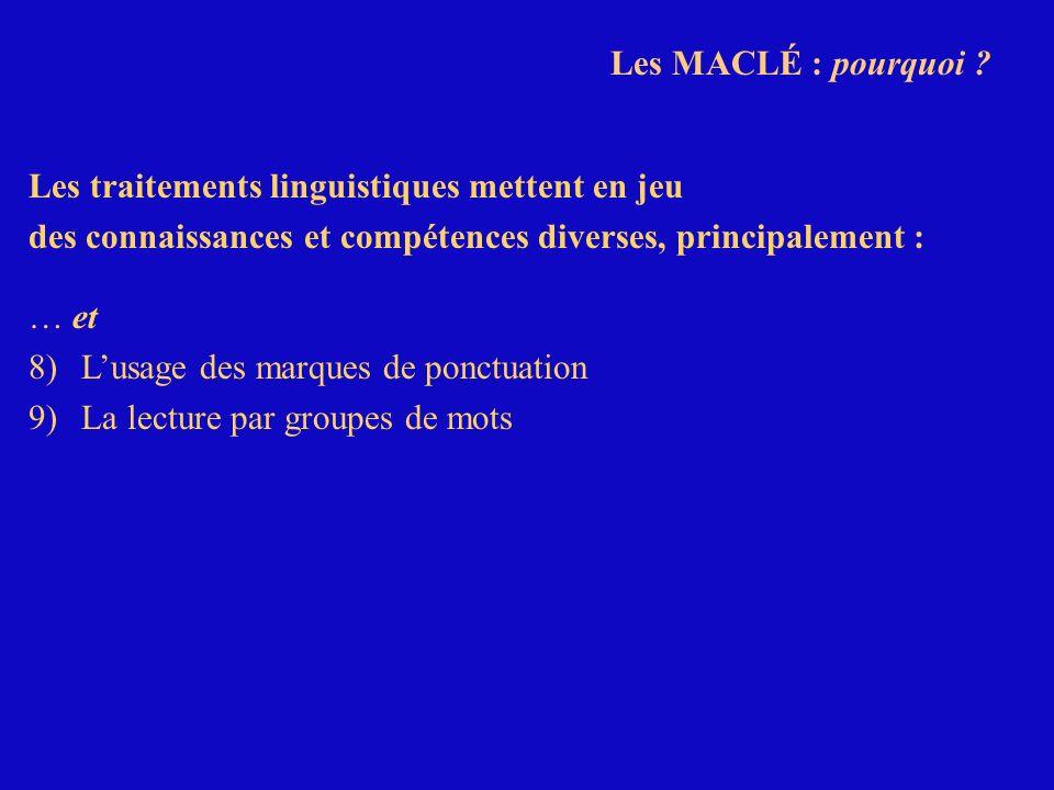 Les MACLÉ : pourquoi Les traitements linguistiques mettent en jeu. des connaissances et compétences diverses, principalement :