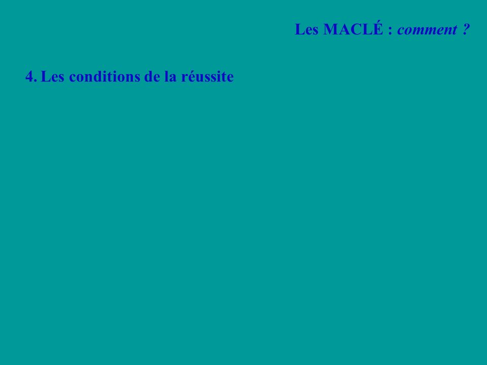 4. Les conditions de la réussite
