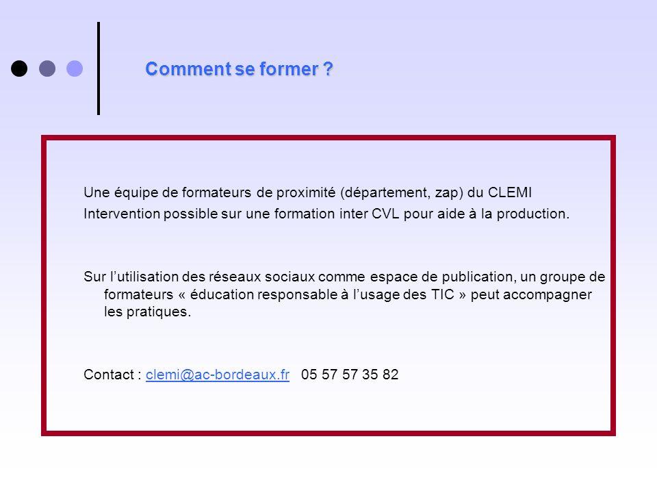 Comment se former Une équipe de formateurs de proximité (département, zap) du CLEMI.