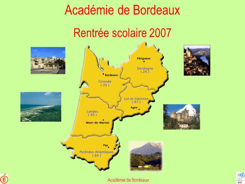 Académie de Bordeaux Rentrée scolaire 2007 Académie de Bordeaux