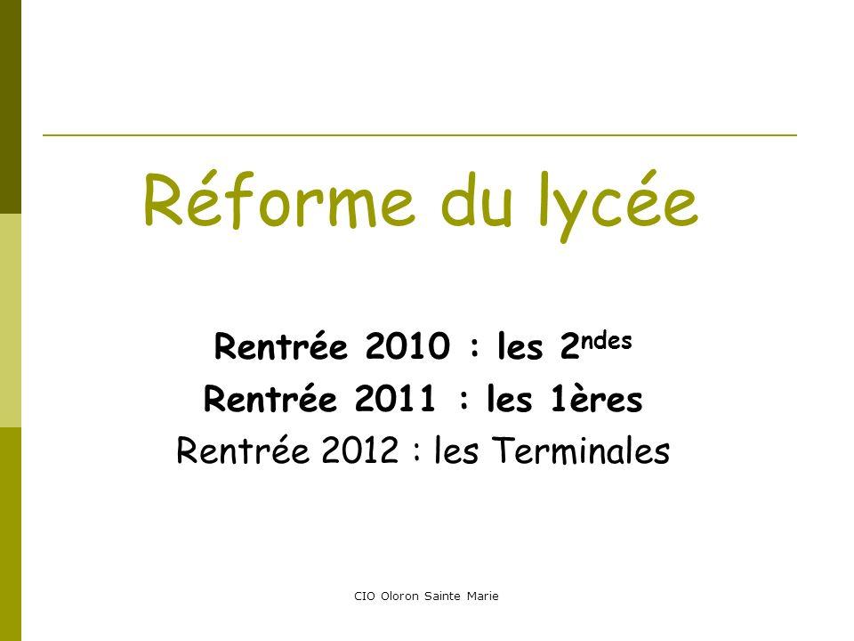 Réforme du lycée Rentrée 2010 : les 2ndes Rentrée 2011 : les 1ères