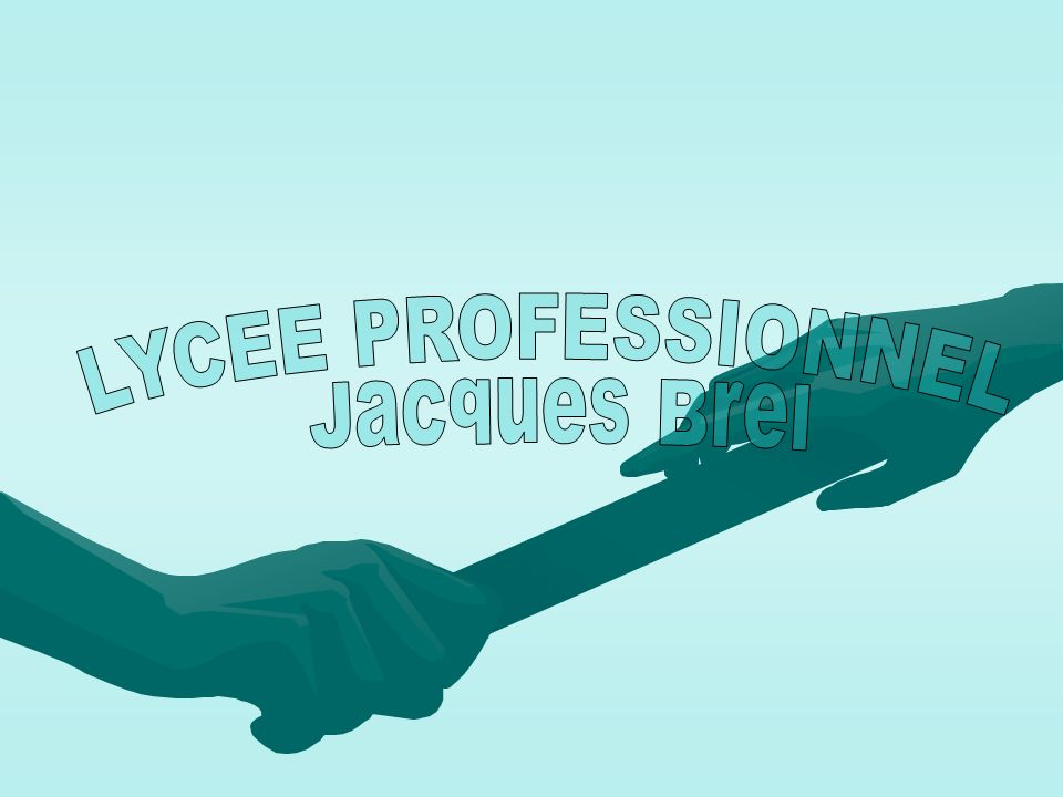 LYCEE PROFESSIONNEL Jacques Brel
