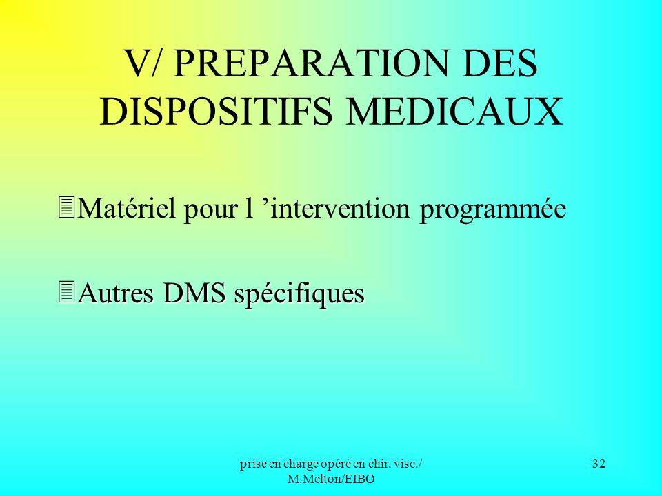 V/ PREPARATION DES DISPOSITIFS MEDICAUX