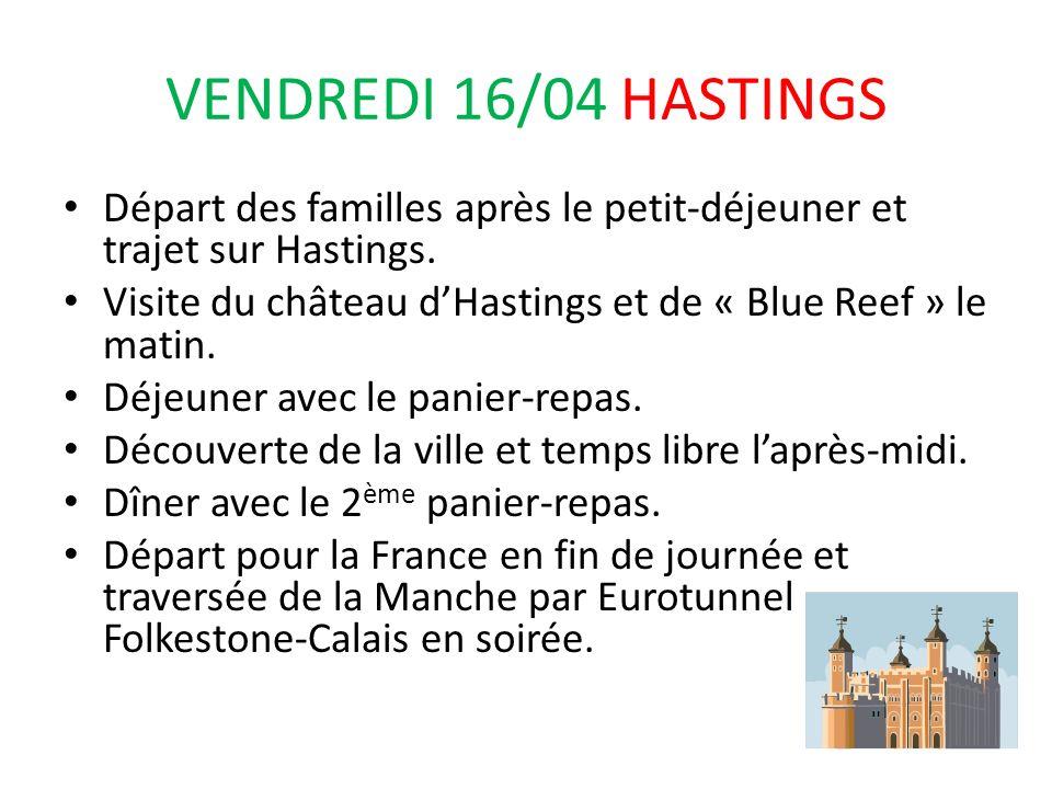 VENDREDI 16/04 HASTINGS Départ des familles après le petit-déjeuner et trajet sur Hastings.