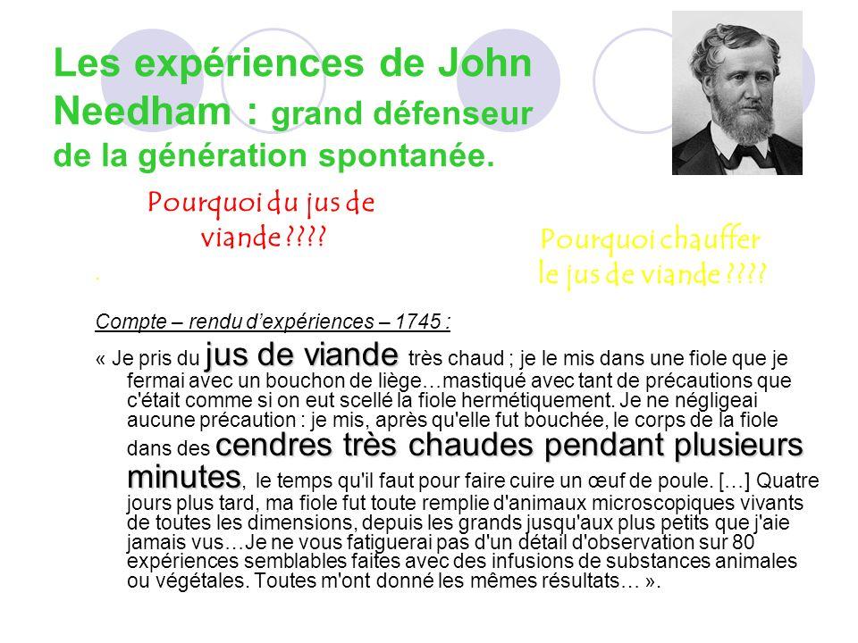 Les expériences de John Needham : grand défenseur de la génération spontanée.