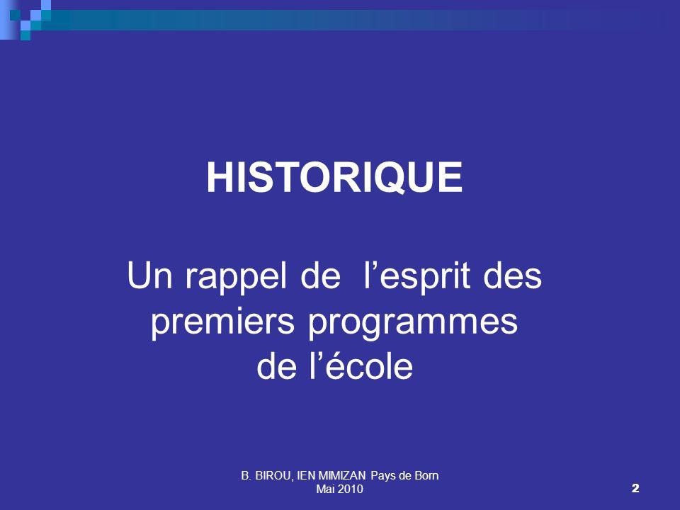 HISTORIQUE Un rappel de l'esprit des premiers programmes de l'école