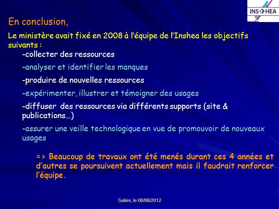 En conclusion, Le ministère avait fixé en 2008 à l'équipe de l'Inshea les objectifs suivants : collecter des ressources.
