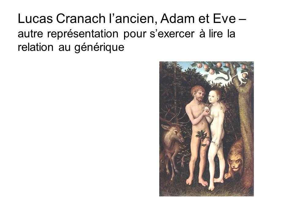 Lucas Cranach l'ancien, Adam et Eve – autre représentation pour s'exercer à lire la relation au générique