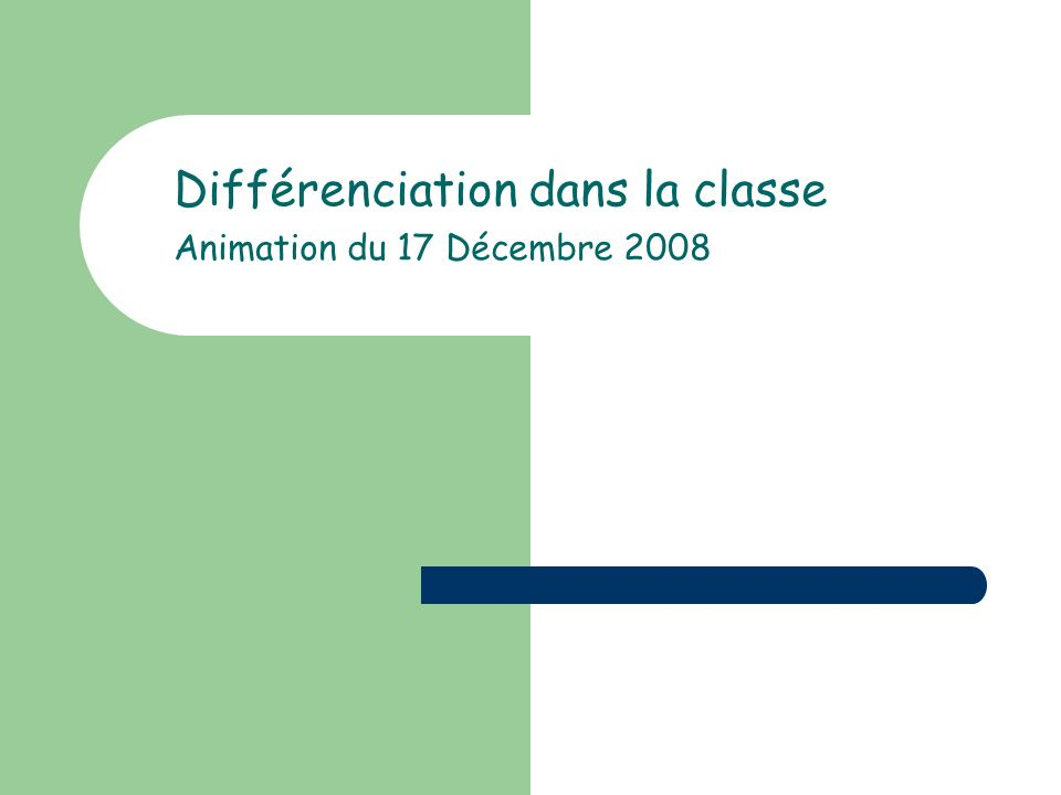 Différenciation dans la classe Animation du 17 Décembre 2008