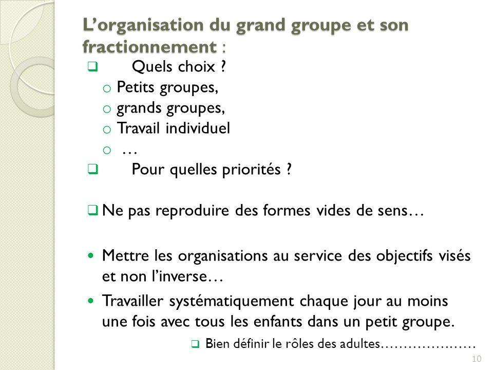 L'organisation du grand groupe et son fractionnement :