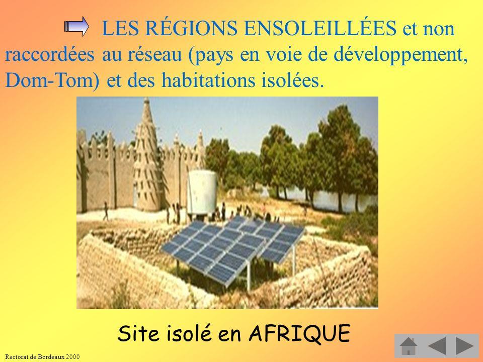 LES RÉGIONS ENSOLEILLÉES et non raccordées au réseau (pays en voie de développement, Dom-Tom) et des habitations isolées.