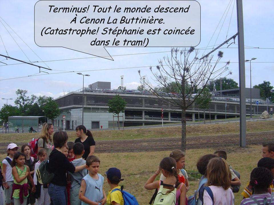 Terminus! Tout le monde descend À Cenon La Buttinière.